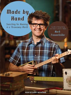 Made by Hand: Searching for Meaning in a Throwaway World, Library Edition  2010 9781400147816 Front Cover