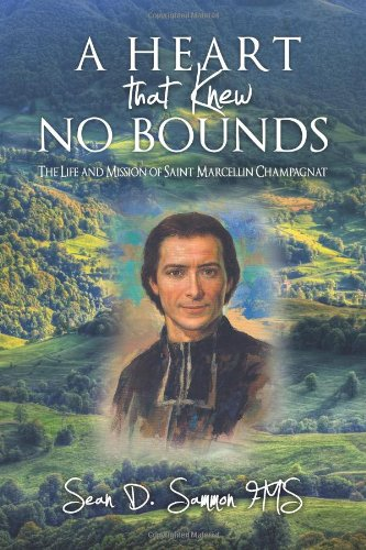 Heart That Knew No Bounds The Life and Mission of Saint Marcellin Champagnat N/A 9781492256816 Front Cover