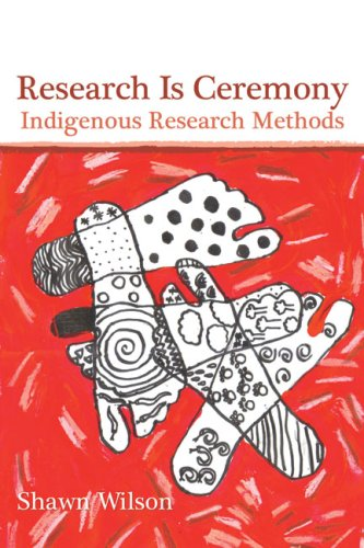 Research Is Ceremony Indigenous Research Methods  2008 edition cover