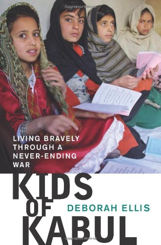 Kids of Kabul Living Bravely Through a Never-Ending War  2012 9781554981816 Front Cover