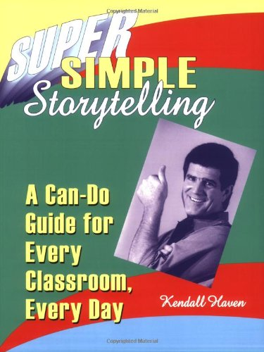 Super Simple Storytelling A Can-Do Guide for Every Classroom, Every Day  2000 edition cover