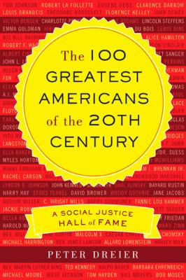 100 Greatest Americans of the 20th Century A Social Justice Hall of Fame  2012 edition cover