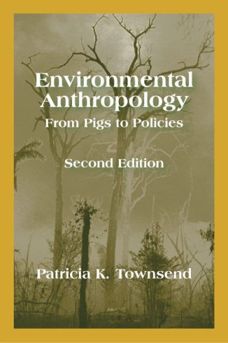 Environmental Anthropology From Pigs to Policies 2nd edition cover