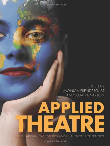 Applied Theatre International Case Studies and Challenges for Practice N/A edition cover