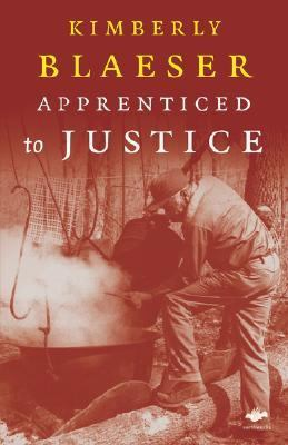 Apprenticed to Justice   2007 9781844712816 Front Cover