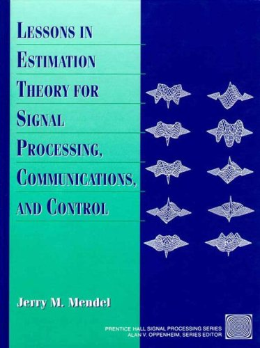 Lessons in Estimation Theory for Signal Processing, Communications, and Control  2nd 1995 9780131209817 Front Cover
