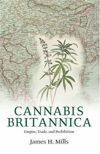 Cannabis Britannica Empire, Trade, and Prohibition 1800-1928  2005 edition cover