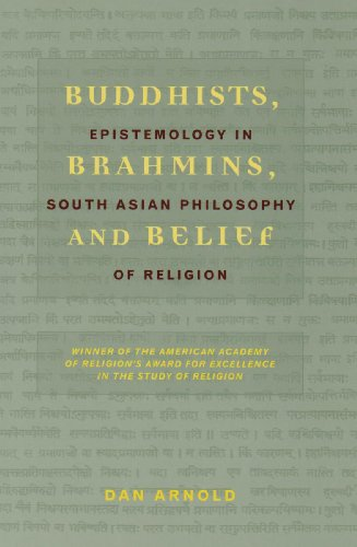 Buddhists, Brahmins, and Belief Epistemology in South Asian Philosophy of Religion  2008 9780231132817 Front Cover