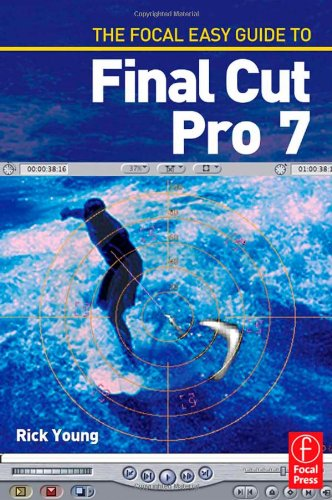 Focal Easy Guide to Final Cut Pro 7   2009 edition cover