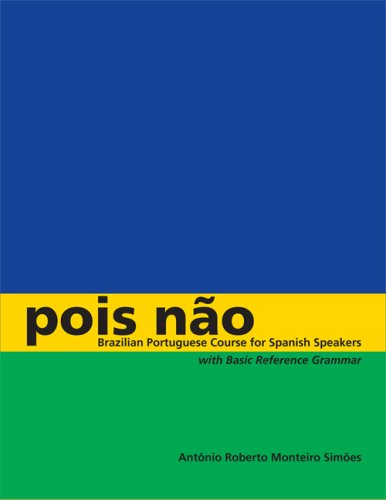 Pois N�o Brazilian Portuguese Course for Spanish Speakers, with Basic Reference Grammar  2008 edition cover