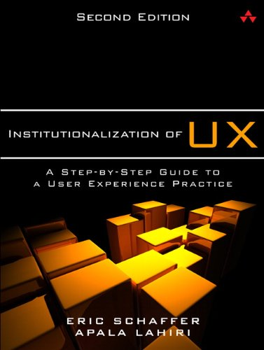 Institutionalization of UX A Step-by-Step Guide to a User Experience Practice 2nd 2014 edition cover