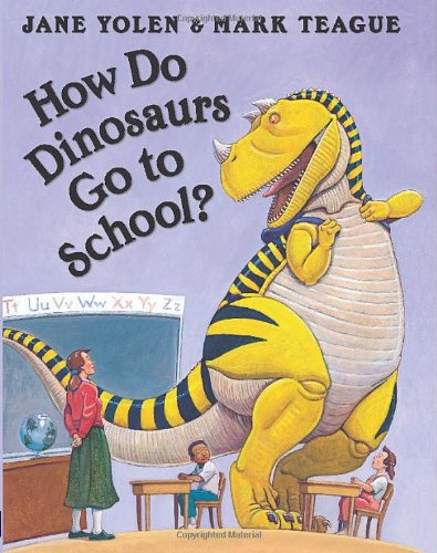 How Do Dinosaurs Go to School?   2007 edition cover