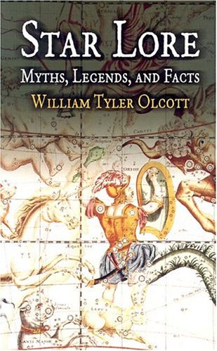 Star Lore Myths, Legends, and Facts  2004 9780486435817 Front Cover