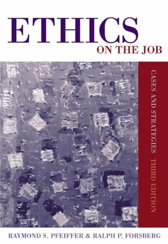 Ethics on the Job Cases and Strategies 3rd 2005 (Revised) edition cover