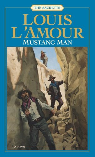 Mustang Man: the Sacketts A Novel  2000 9780553276817 Front Cover