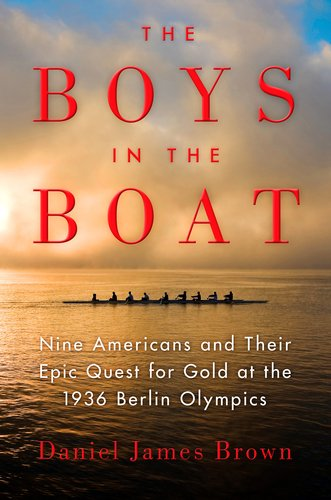 Boys in the Boat The True Story of an American Team's Epic Journey to Win Gold at the 1936 Olympics N/A 9780670025817 Front Cover