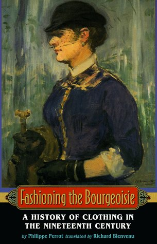 Fashioning the Bourgeoisie A History of Clothing in the Nineteenth Century  1997 edition cover