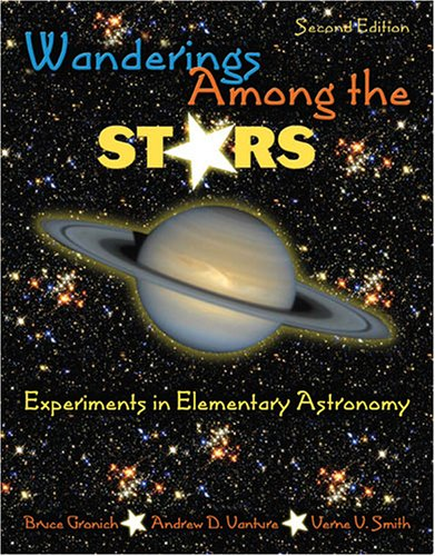Wanderings among the Stars : Experiments in Elementary Astronomy 2nd 2006 (Revised) 9780757526817 Front Cover