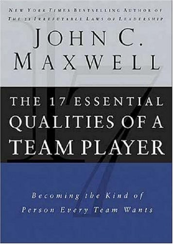 17 Essential Qualities of a Team Player Becoming the Kind of Person Every Team Wants  2006 9780785288817 Front Cover