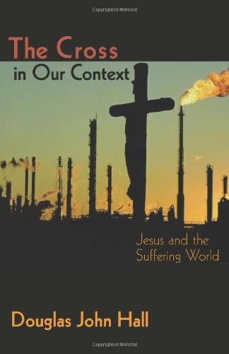 Cross in Our Context Jesus and the Suffering World  2003 edition cover