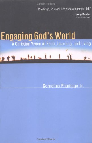 Engaging God's World A Christian Vision of Faith, Learning, and Living  2002 edition cover