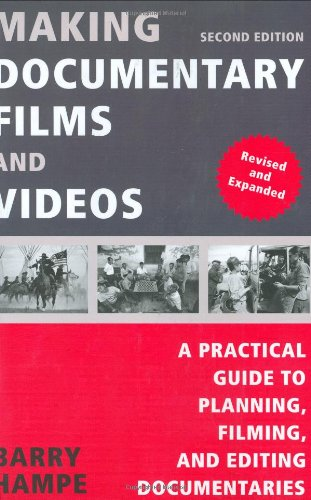 Making Documentary Films and Videos A Practical Guide to Planning, Filming, and Editing Documentaries 2nd 2007 edition cover