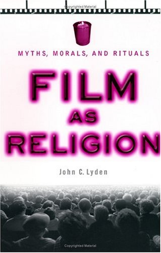 Film as Religion Myths, Morals, and Rituals  2003 edition cover