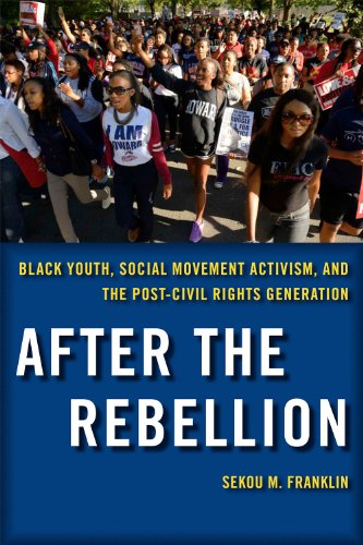 After the Rebellion Black Youth, Social Movement Activism, and the Post-Civil Rights Generation  2014 edition cover