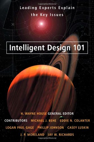 Intelligent Design 101 Leading Experts Explain the Key Issues  2008 edition cover