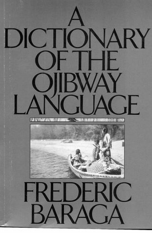 Dictionary of the Ojibway Language  3rd 1992 (Reprint) edition cover