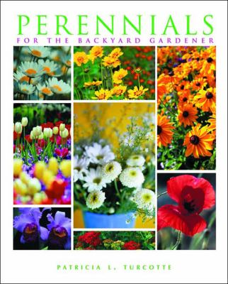 Perennials for the Backyard Gardener   1993 9780881502817 Front Cover