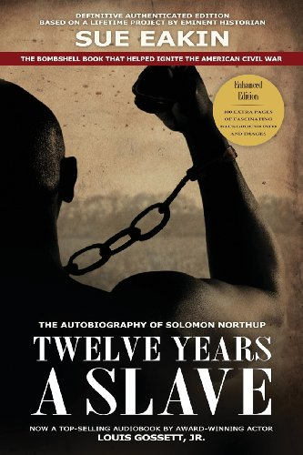 Twelve Years a Slave Enhanced Edition by Dr. Sue Eakin Based on a Lifetime Project. New Info, Images, Maps  0 edition cover