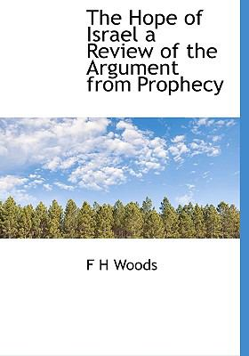 Hope of Israel a Review of the Argument from Prophecy N/A 9781113912817 Front Cover
