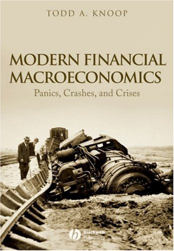 Modern Financial Macroeconomics Panics, Crashes, and Crises  2008 9781405161817 Front Cover