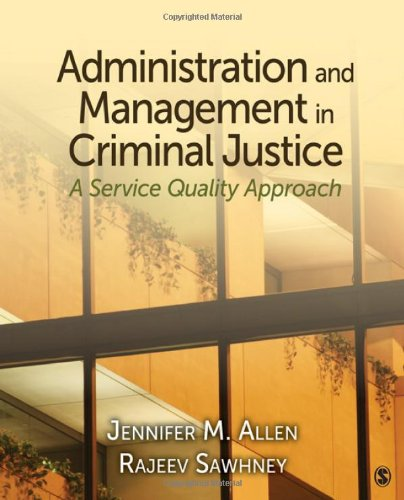 Administration and Management in Criminal Justice A Service Quality Approach  2010 edition cover