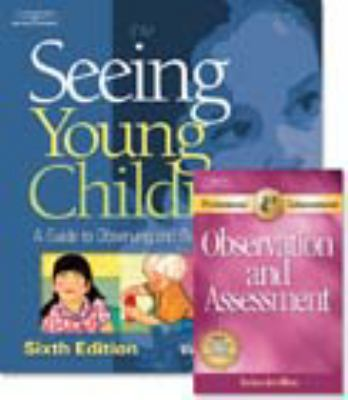 Seeing Young Children: A Guide to Observing and Recording Behavior With Professional Enhancement Booklet 6th 2009 edition cover