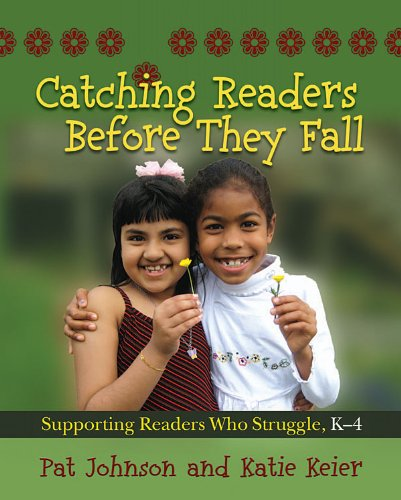 Catching Readers Before They Fall Supporting Readers Who Struggle, K-4  2010 edition cover
