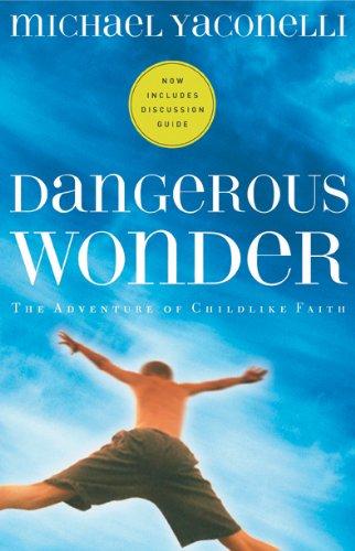 Dangerous Wonder The Adventure of Childlike Faith  2003 edition cover