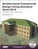 Architectural Commercial Design Using Autodesk Revit 2015:   2014 edition cover