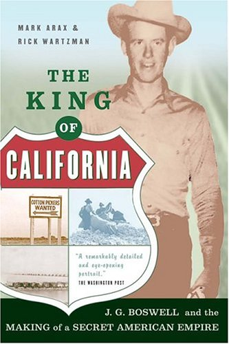 King of California J. G. Boswell and the Making of a Secret American Empire  2003 edition cover