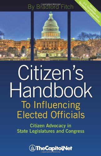 Citizen's Handbook to Influencing Elected Officials A Guide for Citizen Lobbyists and Grassroots Advocates  2010 9781587331817 Front Cover
