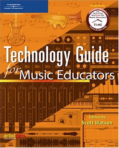 Technology Guide for Music Educators   2006 9781592009817 Front Cover