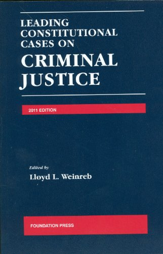 Leading Constitutional Cases on Criminal Justice   2011 edition cover