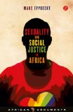Sexuality and Social Justice in Africa Rethinking Homophobia and Forging Resistance  2013 9781780323817 Front Cover