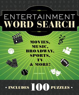 Entertainment Word Search Movies, Music, Broadway, Sports, TV & More N/A 9781936140817 Front Cover