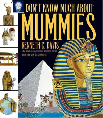 Don't Know Much about Mummies   2005 9780060287818 Front Cover