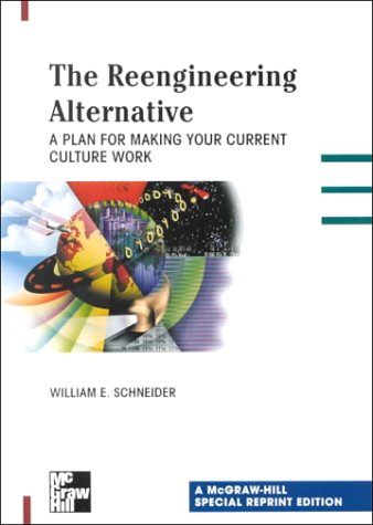 Reengineering Alternative A Plan for Making Your Current Culture Work  2000 9780071359818 Front Cover