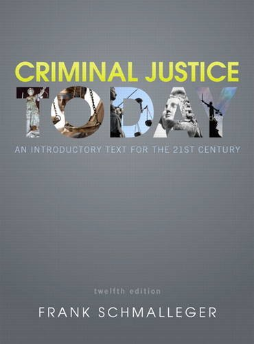 Criminal Justice Today An Introductory Text for the 21st Century 12th 2013 (Revised) edition cover