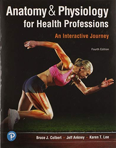 Anatomy & Physiology for Health Professions: An Interactive Journey  2019 9780134876818 Front Cover