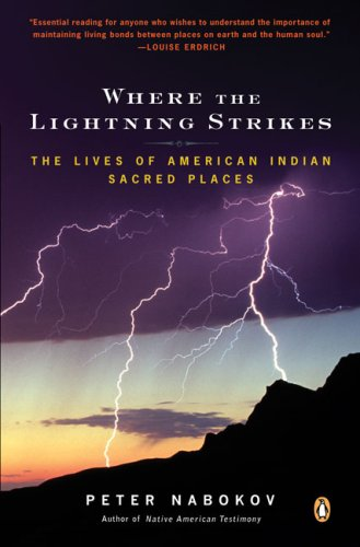 Where the Lightning Strikes The Lives of American Indian Sacred Places N/A edition cover